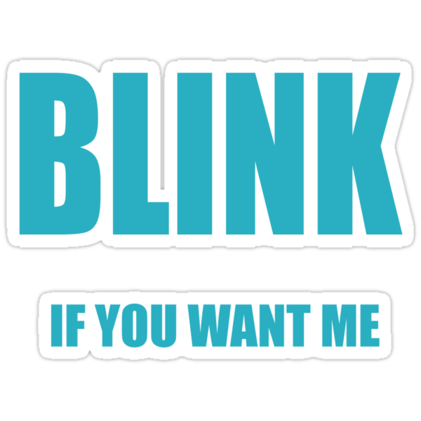 BLINK If You Want Me by JReading