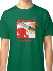 Spartacus - Kill'em All Classic T-Shirt