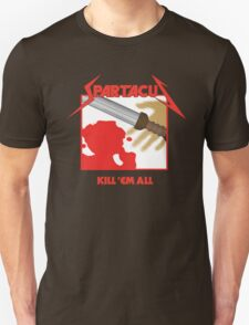 Spartacus - Kill'em All Unisex T-Shirt