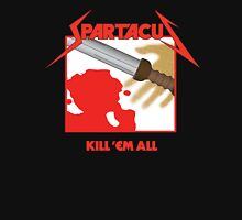 Spartacus - Kill'em All Unisex T-Shirt