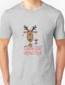 Let's Get All Elfed Up! T-Shirt