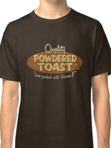 Quality Powdered Toast Classic T-Shirt