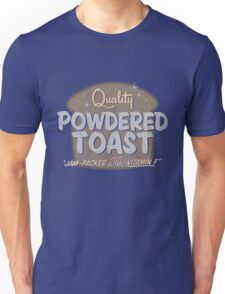 Quality Powdered Toast II Unisex T-Shirt