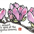 Magnolia Blossoms for Dessert by dosankodebbie