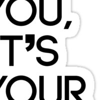 It's not you, it's your sports team Sticker