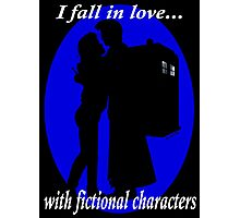 I fall in love with fictional characters- 10th Dr Who Photographic Print