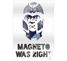 MAGNETO WAS RIGHT Poster