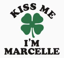 Kiss me, Im MARCELLE by betsyerick