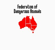 Australia: Federation of Dangerous Animals (Black text) Unisex T-Shirt