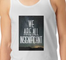 Insignificance Tank Top