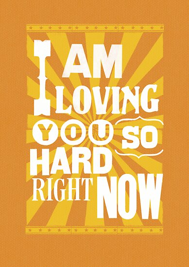 I Am Loving You So Hard Right Now by Jen Dixon