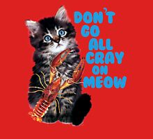 Don't Go All Cray on Me Now Kitty Womens Fitted T-Shirt
