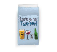 Let's Go To Twitter! (alcohol) Duvet Cover