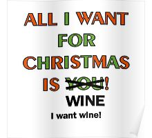 All I Want for Christmas is Wine Poster