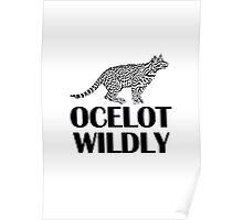 Ocelot Wildly Poster