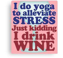 Wine vs Yoga Humor Canvas Print