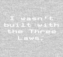 Wasn't Built with Three Laws (White Version) Baby Tee