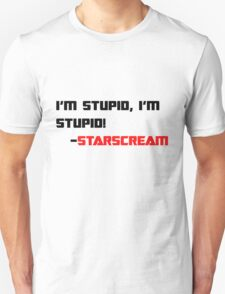 Starscream: I'm Stupid T-Shirt