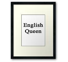 English Queen  Framed Print