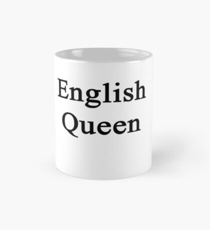 English Queen  Mug