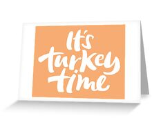 Modern and Happy 'It's Turkey Time' Thanksgiving Dinner Hand Lettering Greeting Card