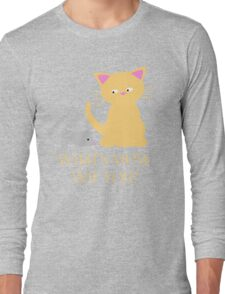 What's Mew Wif You? Cat and Mouse Long Sleeve T-Shirt