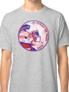 IN TYROD WE TRUST  Classic T-Shirt