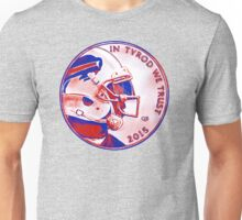 IN TYROD WE TRUST  Unisex T-Shirt