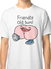 "Willy Bum Bum - ""Friendly Old Bum!"" Classic T-Shirt"