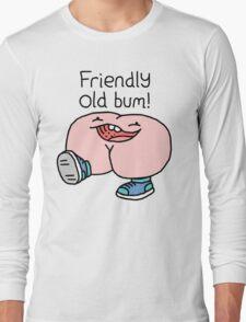 """Willy Bum Bum - """"Friendly Old Bum!"""" Long Sleeve T-Shirt"""