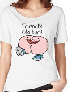 "Willy Bum Bum - ""Friendly Old Bum!"" Women's Relaxed Fit T-Shirt"