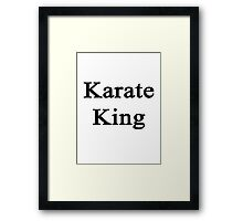 Karate King  Framed Print