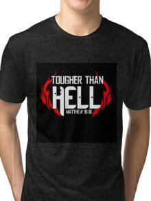 Tougher Than Hell Tri-blend T-Shirt