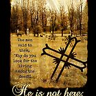 &quot;He is not here; He is risen!&quot; (Card) by Tracy Friesen