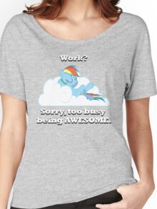 Too busy being awesome Women's Relaxed Fit T-Shirt