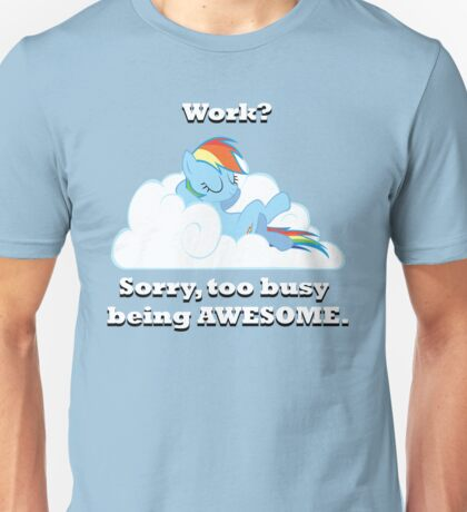 Too busy being awesome Unisex T-Shirt