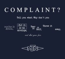 Complaint? Shut your face. by incorruptible