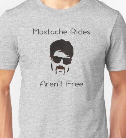 No Free Mustache Rides Unisex T-Shirt