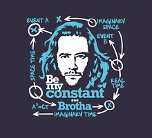 Be my constant brotha Unisex T-Shirt