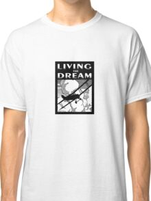 Living the Dream biplane Classic T-Shirt