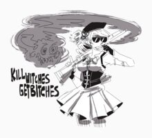 Kill Witches, Get Bitches.