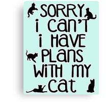 Cat Person Humor - Sorry I Can't Canvas Print