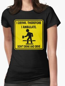 I Drink Womens Fitted T-Shirt