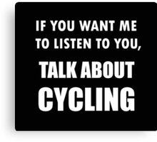 Talk About Cycling Canvas Print