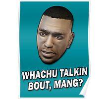 Whachu Talkin Bout, Mang? Poster