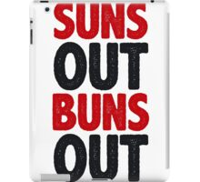 Suns Out Buns Out iPad Case/Skin