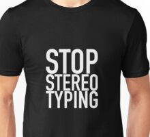 Stop Stereotyping Unisex T-Shirt