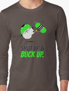Shut Up & Buck Up! v.1 Long Sleeve T-Shirt