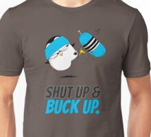 Shut Up & Buck Up! v.2 Unisex T-Shirt