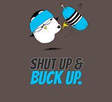 Shut Up & Buck Up! v.2 Unisex T-Shirt